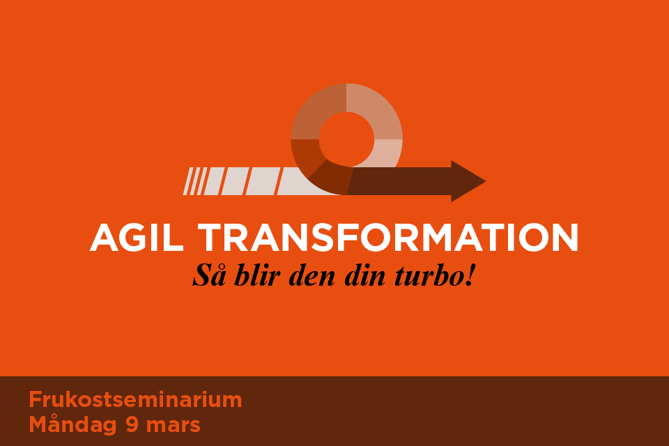 Agil transformation - så blir den din turbo!