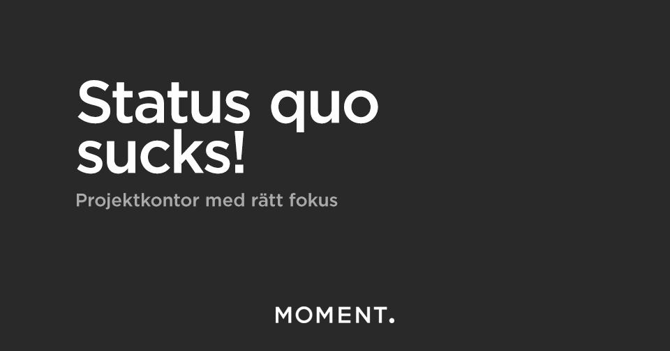 Projektkontor - status quo sucks!