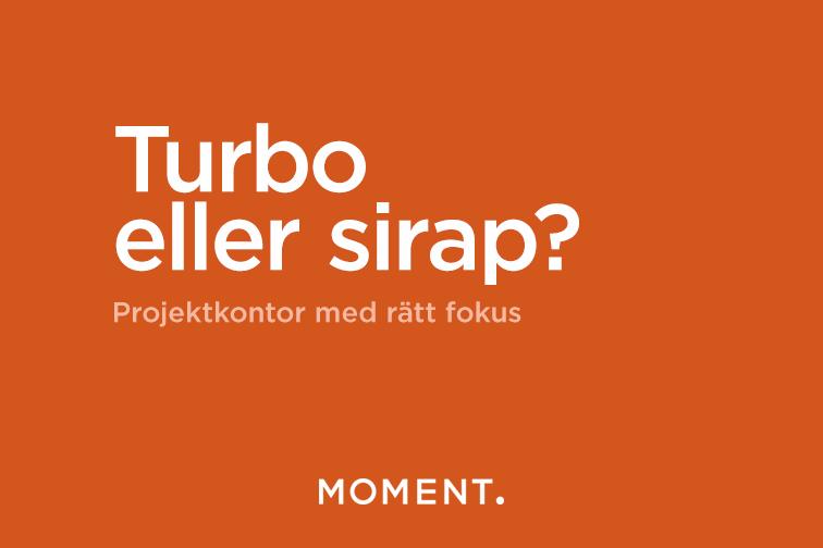 Projektkontor - turbo eller sirap?